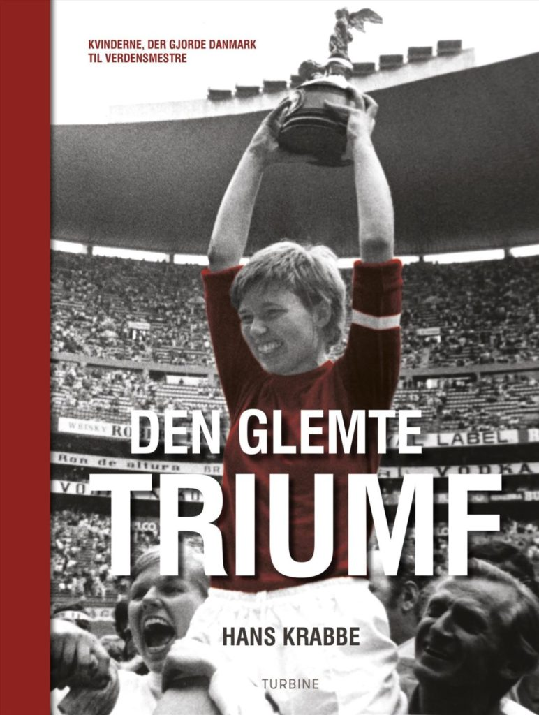 Dansk fodbolds glemte triumf - kvindernes verdensmesterskab i 1971
